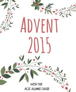 Advent with the ACJC Alumni Choir 2015